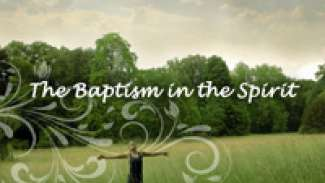 The Baptism in the Spirit