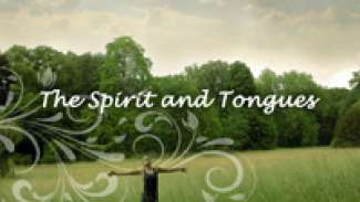 The Spirit and Tongues
