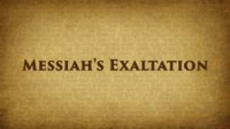 Messiah's Exaltation
