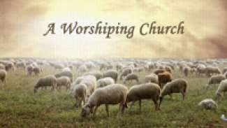 A Worshiping Church