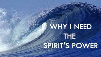 Why I Need the Spirit's Power