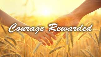 Courage Rewarded (Ruth 3)