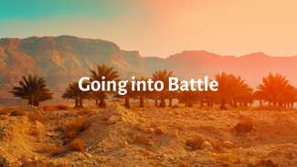 Going into Battle (Genesis 14)
