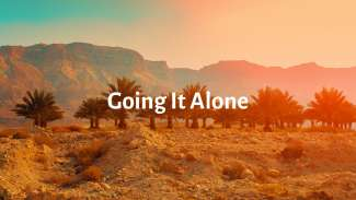 Going It Alone (Genesis 16)