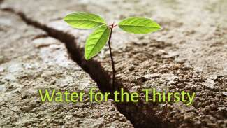 Water for the Thirsty (John 4)