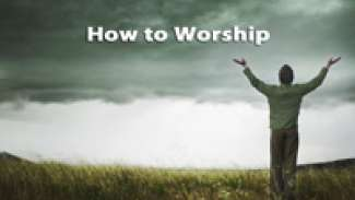 How to Worship