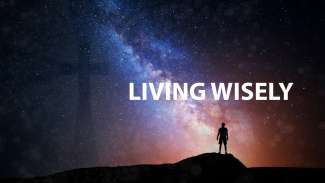 Living Wisely