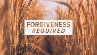 Forgiveness Required (Matthew 18)