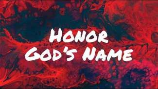 Honor God's Name (Exodus 20:7)
