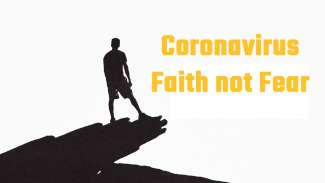 Coronavirus - Faith not Fear (Psalm 91)