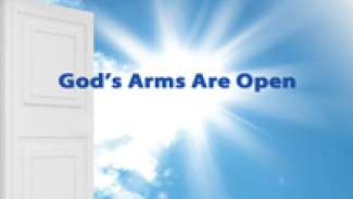 God's Arms Are Open
