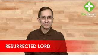 Resurrected Lord (Acts 2)