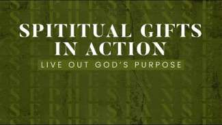 Spiritual Gifts in Action (Ephesians 4)