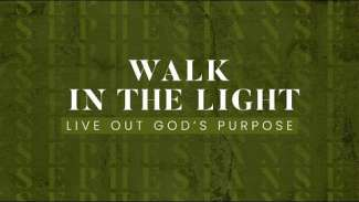 Walk in the Light (Ephesians 5)
