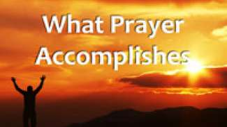 What Prayer Accomplishes