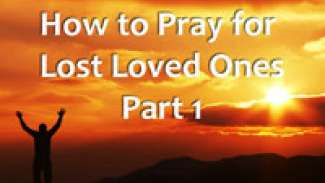 How To Pray For Lost Loved Ones - 1