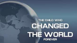 The Child Who Changed the World Forever