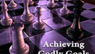 Achieving Godly Goals
