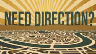 Need Direction?