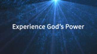 Experience God's Power