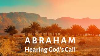 Abraham - Hearing God's Call